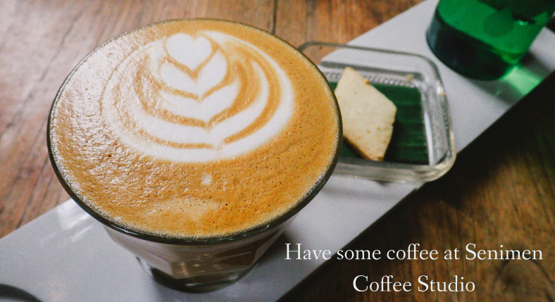 Have some coffee at Senimen Coffee Studio